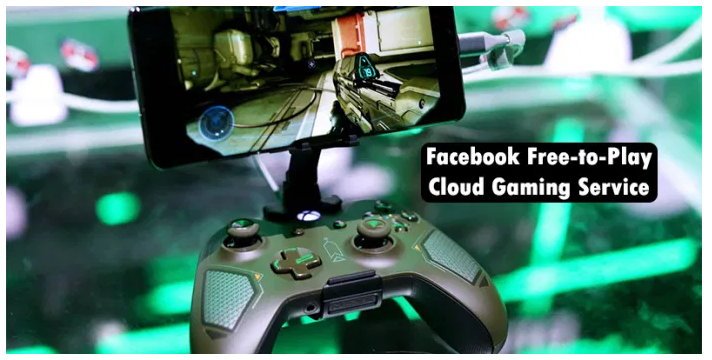 Facebook Free-to-Play Cloud Gaming Service